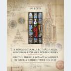 A római katolikus egyház szerepe Kolozsvár építészettörténetében