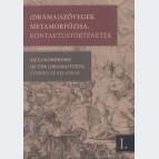 (Dráma)szövegek metamorfózisa. Kontaktustörténetek. A 2009. június 4–7-i kolozsvári konferencia szerkesztett szövegei. 1. kötet