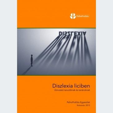 Diszlexia a liciben – útmutató tanulóknak és tanároknak