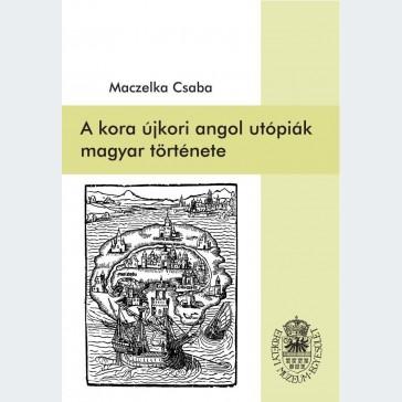 A kora újkori angol utópiák magyar története