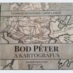Bod Péter, a kartográfus