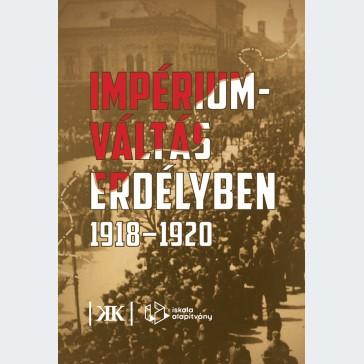 Impériumváltás Erdélyben 1918-1920
