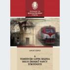 A Temesvár–Lippa–Radna helyi érdekű vasút története