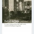 Belső képek. Dr. Hintz Györgyné Boros Ella, egy műkedvelő fényképesz hagyatéka