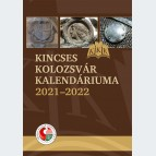Kincses Kolozsvár Kalendáriuma 2021-2022