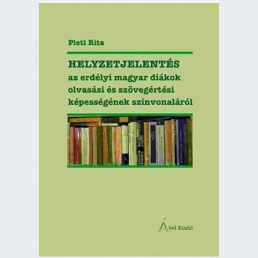 Helyzetjelentés az erdélyi magyar diákok olvasási és szövegértési képességének színvonaláról