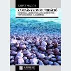 Kampánykommunikáció. Kézikönyv a kommunikációs kampányok tervezéséhez és elemzéséhez
