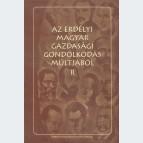 Az erdélyi magyar gazdasági gondolkodás múltjából II. kötet