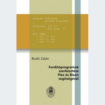 Fordítóprogramok szerkesztése Flex és Bison segtségével